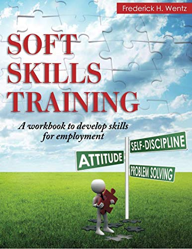 Soft Skills Training: A Workbook to Develop Skills for Employment - Life Skills Workbooks