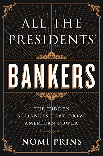 All the presidents bankers the hidden alliances that drive all the presidents bankers the hidden alliances that drive american power by prins fandeluxe Choice Image