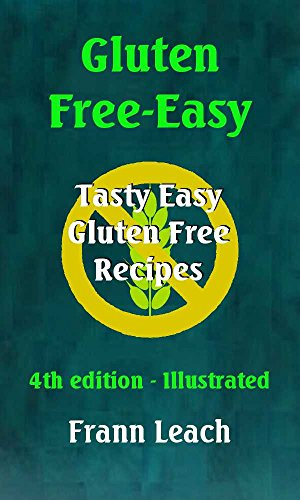 Book: Gluten Free-Easy - Tasty Easy Gluten Free Recipes by Frann Leach