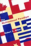 The Multinational Paradigm, Aliber, Robert Z., 0262011271