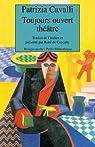 Toujours ouvert théâtre par Patrizia