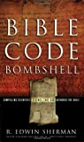 img - for Bible Code Bombshell by R. Edwin Sherman (2005-06-01) book / textbook / text book