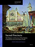 Sacred Precincts : The Religious Architecture of Non-Muslim Communities Across the Islamic World, , 9004279067