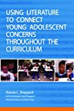Using Literature to Connect Young Adolescent Concerns Throughout the Curriculum, Sheppard, Ronnie L., 1560901454