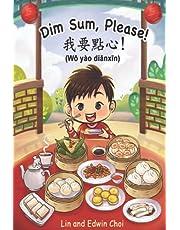 Dim Sum, Please! (Mandarin Edition): A Bilingual English & Mandarin Children's Book