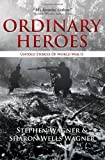 Ordinary Heroes, Stephen Wagner and Sharon Wells Wagner, 0983331014