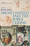 Michelangelo & The Pope's Ceiling by Ross King front cover