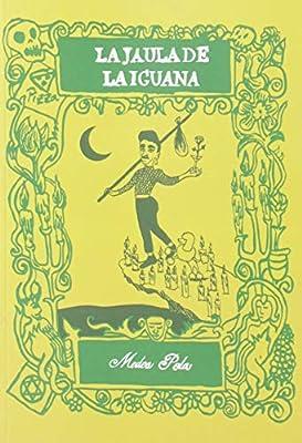 LA JAULA DE LA IGUANA: Amazon.es: Medea Pola Gutiérrez: Libros