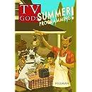 TV Gods: Summer Programming