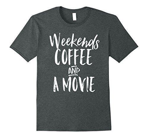 Mens Weekends Coffee And A Movie Date Night Couples Gift Shirt XL Dark Heather