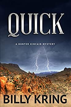 QUICK (A Hunter Kincaid Series Book 1) by [Kring, Billy]