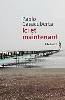 Ici et maintenant, Casacuberta, Pablo