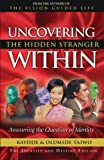 img - for Uncovering the Hidden Stranger Within: Answering the Question of Identity by Kayode Taiwo (2013-12-07) book / textbook / text book