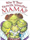 Who Is Your Favorite Monster, Mama?, Barbara Shook Hazen, 0786818107