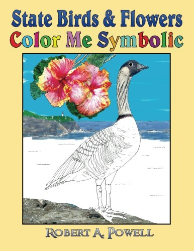State Birds & Flowers: Color Me Symbolic (Birds State And Flowers)