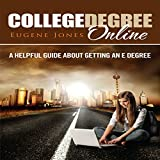 College Degree Online: A Helpful Guide about Getting an E Degree