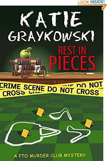 Rest in Pieces (PTO Murder Club Mystery Book 1) by Katie Graykowski
