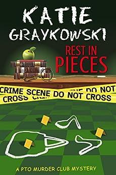 Rest in Pieces (PTO Murder Club Mystery Book 1) by [Graykowski, Katie]