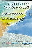 img - for Vend g a j v b l - Anna Ahmatova  s Sir Isaiah Berlin (Egy szerelem t rt nete)(1998 Hungarian Paperback Edition) book / textbook / text book