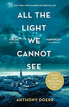 All The Light We Cannot See Kindle Edition By Anthony
