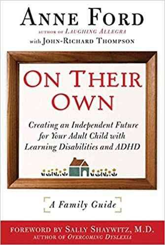 Book On Their Own: Creating an Independent Future for Your Adult Child with Learning Disabilities and ADHD: A Family Guide