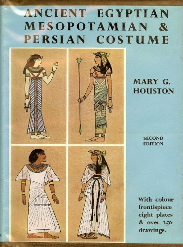 Ancient Egyptian, Mesopotamian & Persian costume and decoration (A technical history of costume, (Assyria Costume)