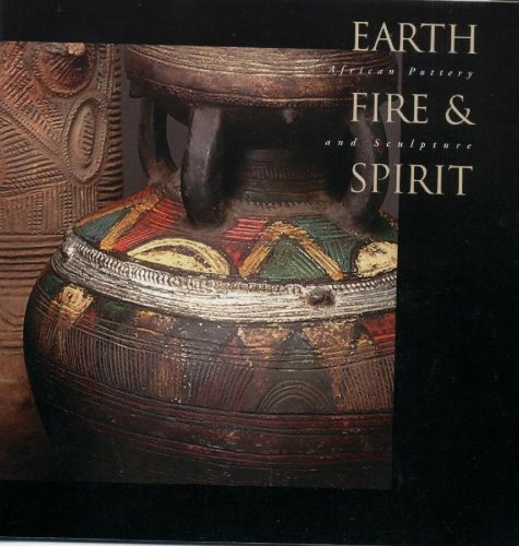 - Earth, fire, and spirit: African pottery and sculpture