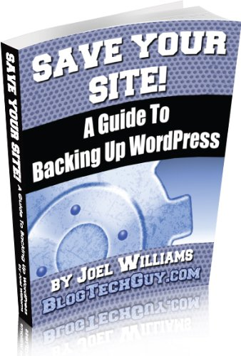 Save Your Site - A Guide To Backing Up WordPress