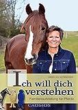 Ich will dich verstehen: Familienaufstellungen für Pferde (German Edition)