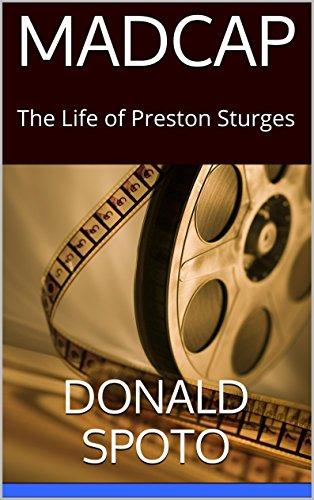 MADCAP: The Life of Preston Sturges
