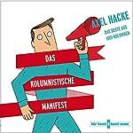 Das kolumnistische Manifest: Das Beste aus 1001 Kolumnen | Axel Hacke