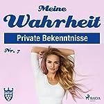Meine Wahrheit 7: Private Bekenntnisse |  div.