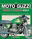 The Moto Guzzi Sport and le Mans Bible, Ian Falloon, 184584064X