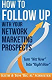 img - for How to Follow Up With Your Network Marketing Prospects: Turn Not Now Into Right Now! book / textbook / text book
