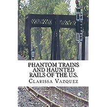 Phantom Trains and Haunted Rails of the U.S.