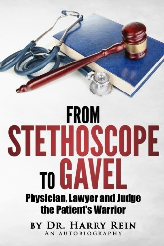 From Stethoscope to Gavel: Of becoming a doctor, lawyer and judge. pdf epub