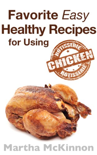 Download favorite easy healthy recipes for using rotisserie chicken download favorite easy healthy recipes for using rotisserie chicken book pdf audio idugkxe3d forumfinder Choice Image