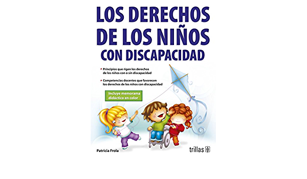 Los Derechos De Los Niños Con Discapacidad The Rights Of Disabled Children Spanish Edition Ruiz Helga Patricia Frola 9789682482090 Books