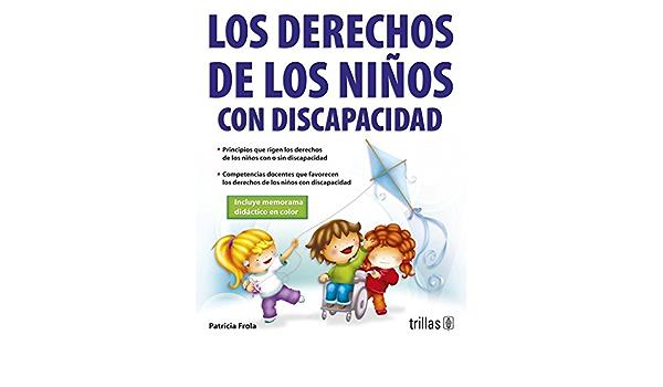 Los Derechos De Los Niños Con Discapacidad The Rights Of Disabled Children Spanish Edition Ruiz Helga Patricia Frola 9789682482090 Books