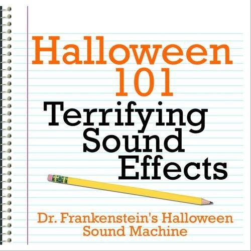 Halloween 101 - Terrifying Sound -