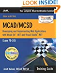 MCAD/MCSD Training Guide (70-315): De...