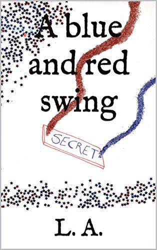 A BLUE AND RED SWING – KINDLE EDITION