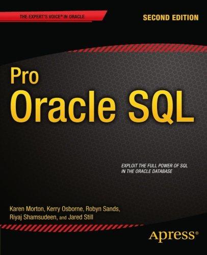 Pro Oracle SQL, 2nd Edition by Jared Still , Karen Morton , Kerry Osborne , Riyaj Shamsudeen , Robyn Sands, Publisher : Apress