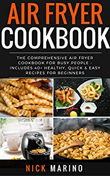 Amazon.com: Air Fryer Cookbook: The Comprehensive Air