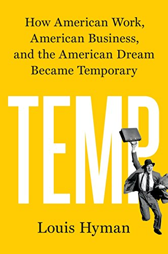 Pdf Politics Temp: How American Work, American Business, and the American Dream Became Temporary