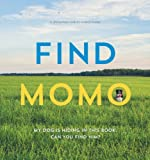 Find Momo: My Dog Is Hiding in this Book. Can You Find Him?
