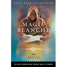 Magie blanche (Nouvel Âge) (French Edition)