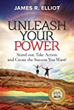 Unleash Your Power: Stand out, Take Action and Create the Success You Want!