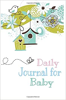 Daily Journal For Baby: First  5 Years Of Memories, Blank Date No Month, 6 x 9, 365 Lined Pages