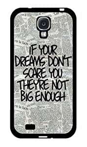If Your Dreams Don't Scare You, They're Not Big Enough - 2-Piece Dual Layer Phone Case Back Cover Samsung Galaxy S4 I9500
